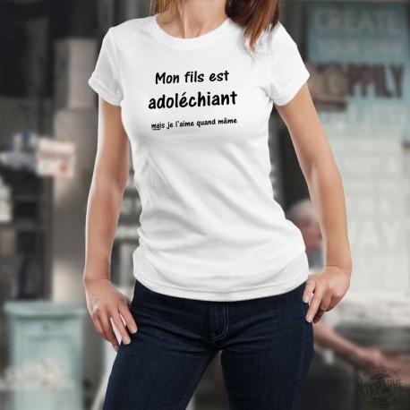 Mon fils est adoléchiant, mais je l'aime quand même ★ T-Shirt mode dame