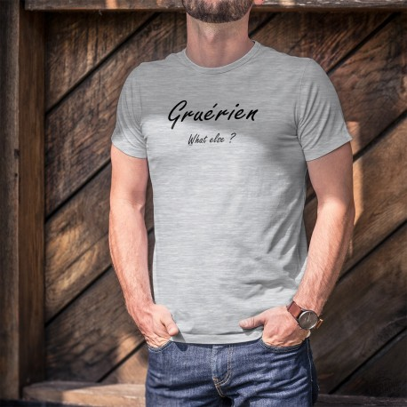 T-Shirt - Gruérien, What else ?
