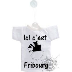 Mini T-Shirt - Ici c'est Fribourg - pour votre voiture, fenêtre ou recouvre-bouteille