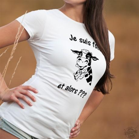 Frauen Slim Kuh T-shirt - Je suis folle, et alors ???