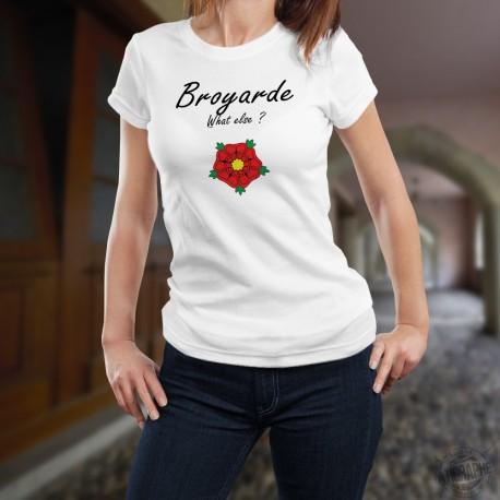 Broyarde, What else ? ★ Broyarde, quoi d'autre ? ★ T-Shirt mode dame écusson de la Broye