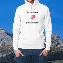 Etre valaisan ★ ça n'a pas de prix ! ★ Pull à capuche mode homme inspirée de la publicité Mastercard et avec l'écusson valaisan