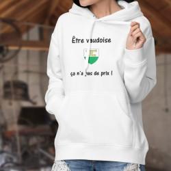 Être Vaudoise ✿ ça n'a pas de prix ✿ Pull à capuche dame, écusson du canton de Vaud et phrase inspirée de la pub Mastercard