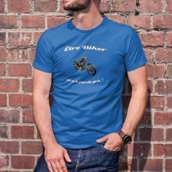 Etre Biker ★ ça n'a pas de prix ! ★ T-Shirt coton humoristique homme moto chopper