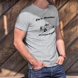Funny T-Shirt - Etre Routier ★ ça n'a pas de prix ! ★ Peterbilt