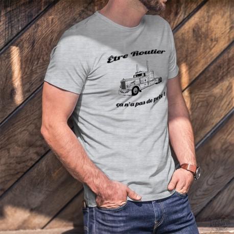 Etre Routier ★ ça n'a pas de prix ! ★ T-shirt humoristique homme Peterbilt Truck et phrase inspirée de la publicité Mastercard