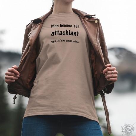 T-Shirt - Mon homme est attachiant, mais... ★