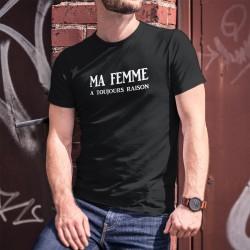 Ma femme a toujours raison ★ T-Shirt coton mode homme à propos de la diplomatie masculine dans la vie de couple