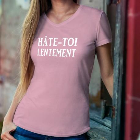 Hâte-toi lentement ★ T-Shirt coton dame, phrase culte suisse, aller aussi vite que possible, mais aussi lentement que nécessaire
