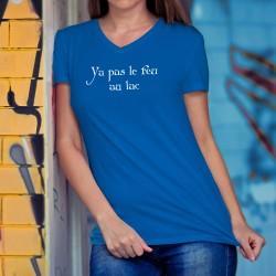 Ya pas le feu au lac ✪ T-Shirt coton dame phrase culte suisse
