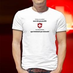En Suisse on va au bistrot aussi vite que possible et on rentre à la maison aussi lentement que nécessaire ✚ T-Shirt homme