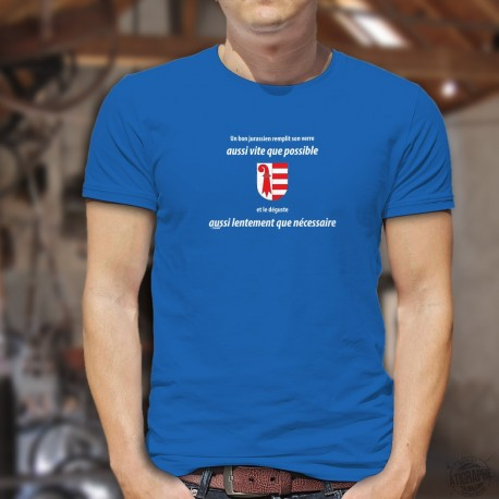 Un bon jurassien remplit son verre aussi vite que possible et le déguste aussi lentement que nécessaire ✚ T-Shirt coton homme