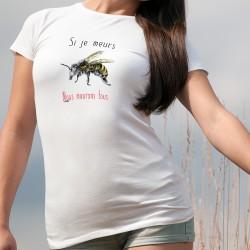 Si je meurs, nous mourons tous ✝ abeille ✝ T-Shirt mode femme. Luttons pour sauver les abeilles