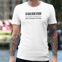 Ich zahle meine Steuern so schnell wie möglich, aber so langsam wie nötig ✚ Herren T-Shirt