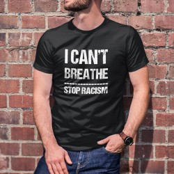 I can't Breathe ✪ STOP RACISM ✪ Men's cotton T-Shirt, Donation to the Foundation against Racism in memory of Georges Floyd