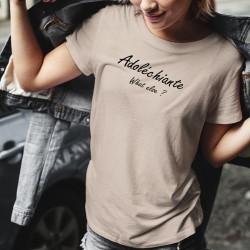 Adoléchiante, What else ? ❤ adolescente ❤ T-Shirt décontracté dame, inspiré d'une célèbre réplique de George Clooney