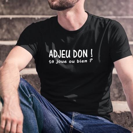 Men's cotton T-Shirt - Adjeu don ! ça joue ou bien ?