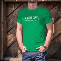 Adjeu don ! ça joue ou bien ? ★ T-Shirt expression romande humoristique coton homme (Salut, ça va ?)
