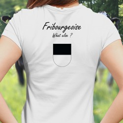 Fribourgeoise, What else ? (Fribourgeoise, quoi d'autre ?) ★ drapeau Fribourgeois ★ T-Shirt mode dame
