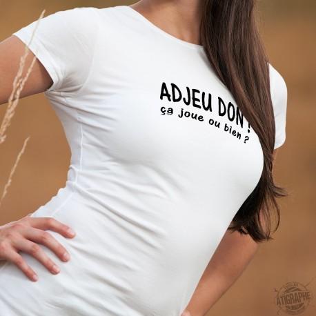 """Adjeu don ! ça joue ou bien ? ★ T-Shirt mode femme expression romande à traduire par """"Salut, comment ça va ?"""""""