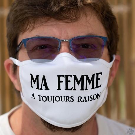 Ma femme a toujours raison ✪ Masque en tissu double couche lavable,  très important de savoir être diplomate dans un couple