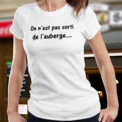 On n'est pas sorti de l'auberge ✪ Women's fashion T-Shirt