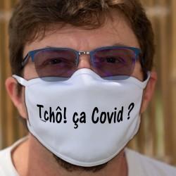 """Tchô! ça Covid ? ★ Masque humoristique en tissu lavable avec l'expression qui, en 2020, a remplacé le """"Salut, comment ça va"""""""