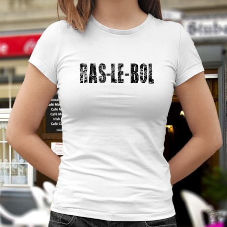 Ras-le-bol ✪ T-Shirt humoristique femme, quand on en a marre