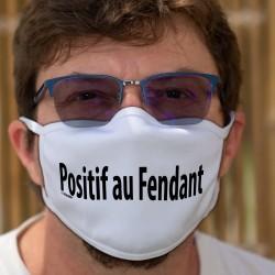 Masque humoristique de protection tissu lavable avec la phrase ✪ Positif au Fendant ✪