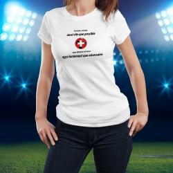 En Suisse on joue aussi vite que possible pour éliminer la France aussi lentement que nécessaire ⚽ T-Shirt Dame Euro foot