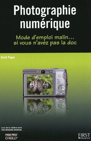 Le livre de David Pogue, Photographie numérique, si vous n'avez pas la doc
